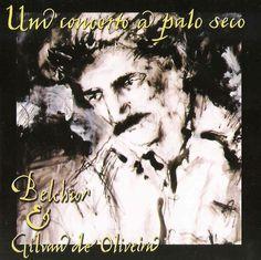 BELCHIOR & GILVAN DE OLIVEIRA_Raridade Acústica_HD!