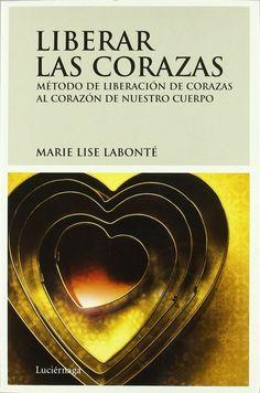 MLC-Método Liberación de Corazas - Pilar Martín: Method Liberation Cuirasses (MLC) Brighton, Cos, Movies, Movie Posters, Journals, Libros, Reading, Hearts, Life