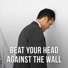 """Our of the day is """"Beat your head against the wall"""", which means """"to try to do something that is hopeless"""". The metaphoric phrase alludes to a physical expression of frustration. Idiomatic Expressions, Idioms And Phrases, Appreciation Quotes, English Idioms, Your Head, Learn English, English Language, Beats, Something To Do"""