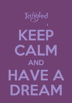 Keep Calm & Have a Dream!