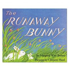 The Runaway Bunny by Margaret Wise Brown | Children's Books About Love - Parenting.com