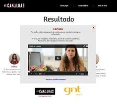 GNT - Game As Canalhas - http://gnt.globo.com/ascanalhas/Qual-e-o-seu-grau-de-canalhice-.shtml