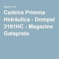 Cadeira Primma Hidráulica - Dompel 3191HC - Magazine Gatapreta