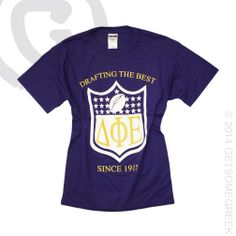 DELTA PHI EPSILON SHIRTS! DPHIE DRAFTING THE BEST SINCE 1917.
