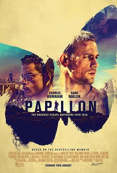 First Poster for Prison-Escape Drama 'Papillon' - Starring Charlie Hunnam, Rami Malek, Tommy Flanagan, and Eve Hewson New Movies 2018, New Movies To Watch, Imdb Movies, Good Movies, Movies Online, Movies Free, Funny Movies, Charlie Hunnam, Film 2017