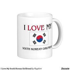 I Love My South Korean Girlfriend Coffee Mug