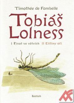 Fombelle Timothée de:Tobiáš Lolnes (souborné vydání) - I. Život ve větvích / II. Elíšiny oči