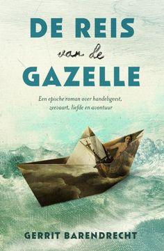 De reis van de Gazelle - Gerrit Barendrecht