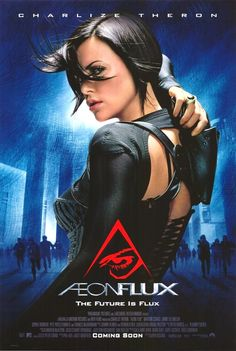 AEON FLUX (2005): Aeon Flux is a mysterious assassin working for the Monicans, a group of rebels trying to overthrow the government. When she is a sent on a mission to kill the Chairman, a whole new mystery is found.