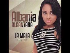 Albania Alcantara La Mala soy yo Bachata 2015