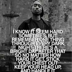 Tupac quote                                                                                                                                                                                 More