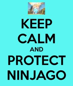 Protect Ninjago because they tryed to reaplace Ninjago with Chima!!!