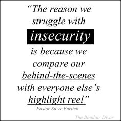 """""""The reason we struggle with insecurity is because we compare our behind-the-scenes with everyone else's highlight reel"""" Pastor Furtick Quote about insequrity, confidence, love, inspiration, copmarison, women, beauty"""