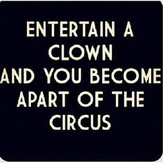 Beat it bozo! Wisdom Quotes, True Quotes, Great Quotes, Quotes To Live By, Motivational Quotes, Funny Quotes, Inspirational Quotes, Fantastic Quotes, Sarcasm Quotes