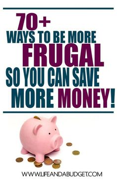 70+ ways to be more frugal so you can save more money. Read this so you can get your money right today! Learn how to be more frugal. #frugal #frugalliving #budget #budgeting #personalfinance