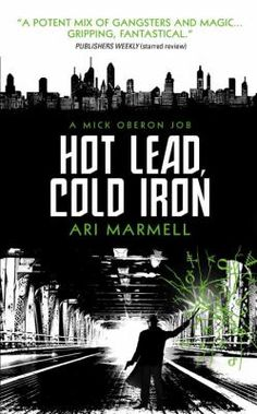 Hot Lead, Cold Iron is the first novel in a brand-new fantasy detective series that will appeal to fans of Rivers of London and The Dresden Files. Chicago, 1932. Mick Oberon may look like just another private detective, but beneath the fedora and the overcoat, he's got pointy ears and he's packing a wand.