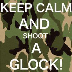 Glock....that's my baby