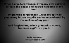 Forgiveness of Yourself is Priceless - The Traveler's Gift by Andy Andrews.  You are allowed to make mistakes. It's called Life.  However, you must forgive yourself for making them and move forward.