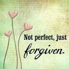 Forgiven....❤