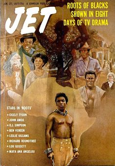 ❖ Love Being Black ❖ Jet magazine, Jan. 1977 — Roots — The miniseries, based on Alex Haley's novel, originally aired over eight consecutive nights (Jan. on ABC. Jet Magazine, Black Magazine, Ebony Magazine Cover, Magazine Covers, Black Art, Alex Haley, John Johnson, Vintage Black Glamour, Black History Facts