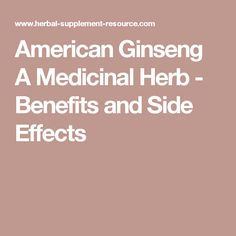 American Ginseng A Medicinal Herb - Benefits and Side Effects