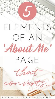 5 Elements Of An 'About Me' Page That Converts - The MillennialSAHM