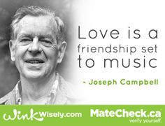 Love is a friendship set to music.  #Quotes #Love #Relationships  Visit http://www.matecheck.ca and read more at http://winkwisely.com