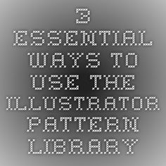 3 essential ways to use the Illustrator pattern library