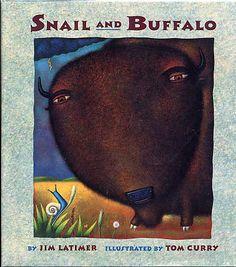 Snail and Buffalo., Latimer, Jim. Tom Curry Illustrator.