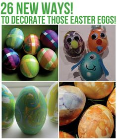 26 New ways to decorate those Easter Eggs - so many ways, the kids will love!