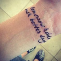 "my tattoo. from blink-182's Adam's Song. ""tomorrow holds such better days"""