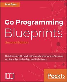 Go Programming Blueprints - Second Edition: 9781786468949: Computer Science Books @ Amazon.com