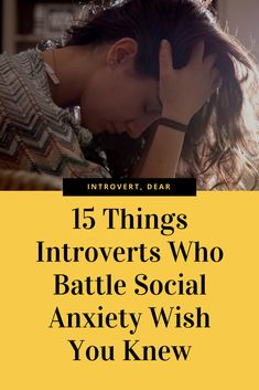 Many introverts struggle with social anxiety on a daily basis. Here's what they wish you knew. #introvert #introversion #introvertlife #introvertproblems #anxiety #socialanxiety