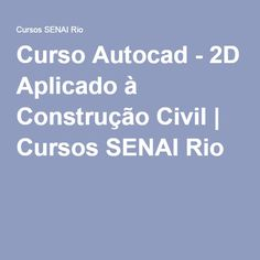 Curso Autocad - 2D Aplicado à Construção Civil | Cursos SENAI Rio