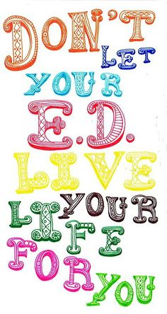 """DON'T LET E.D. LIVE YOUR LIFE..."""
