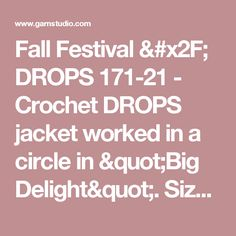 """Fall Festival / DROPS 171-21 - Crochet DROPS jacket worked in a circle in """"Big Delight"""". Size: S - XXXL. - Free pattern by DROPS Design"""
