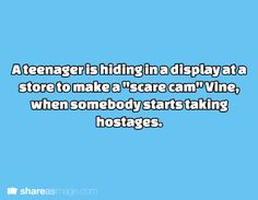 "A teenager is hiding in a display at a store to make a ""scare cam"" Vine when somebody starts taking hostages"