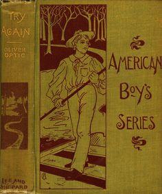 Optic--American Boys Series, Try Again--Lee Shepherd 1885 | Flickr - Photo Sharing!