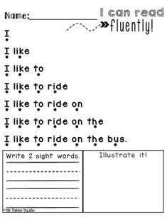 40 pages of sentence fluency. Then write 2 sight words and illustrate the sentence to show comprehension. K-1st grade