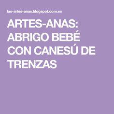 ARTES-ANAS: ABRIGO BEBÉ CON CANESÚ DE TRENZAS