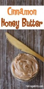 Cinnamon Honey Butter Recipe from TheFrugalGirls.com