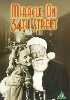 Miracle on 34th Street--always restores your belief in Santa--and was anyone cuter than young Natalie Wood?