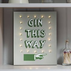 'Gin This Way' Illuminated Canvas by The Letteroom, the perfect gift for Explore more unique gifts in our curated marketplace. Gin Quotes, Gin Festival, Gin Tasting, Gin Bar, Gin Lovers, Led Fairy Lights, Gin And Tonic, New Home Gifts, Wedding Signs