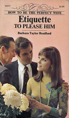Because you better be a Stepford wife when the boss comes to dinner. Etiquette to Please Him (1969).