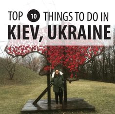 Heading to Kiev, Ukraine?! Great choice! Don't miss these seeing these 10 places.