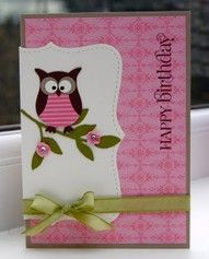 Happy Birthday card using Stamping Up punches and die cut.   I have a young niece who just loves owls - hmmm.