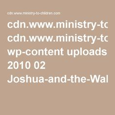 cdn.www.ministry-to-children.com wp-content uploads 2010 02 Joshua-and-the-Walls-of-Jericho-Booklet.pdf
