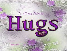 To all my friends Hugs Need A Hug, Love Hug, Cute Love, Good Morning Good Night, Good Night Quotes, Hug Emoticon, Hug Images, Hug Quotes, Friend Quotes