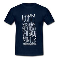 wir gehen den Bach runter T-Shirts - Männer T-Shirt