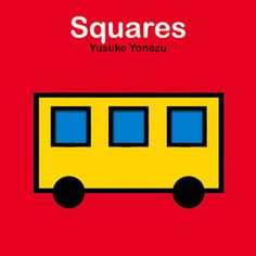 Squares by Yusuke Yonezu Visual Literacy, Early Literacy, Toddler Storytime, Board Books For Babies, Strong Female Characters, Shape Books, Learning Shapes, Guessing Games, Lectures